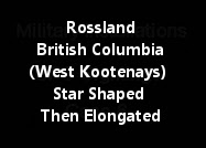 Rossland British Columbia (West Kootenays) Star Shaped Then Elongated