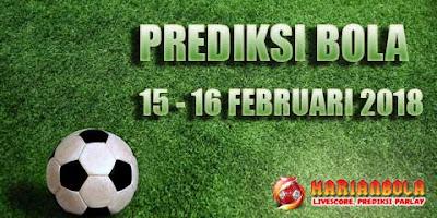 Prediksi Bola 15 - 16 Februari 2018
