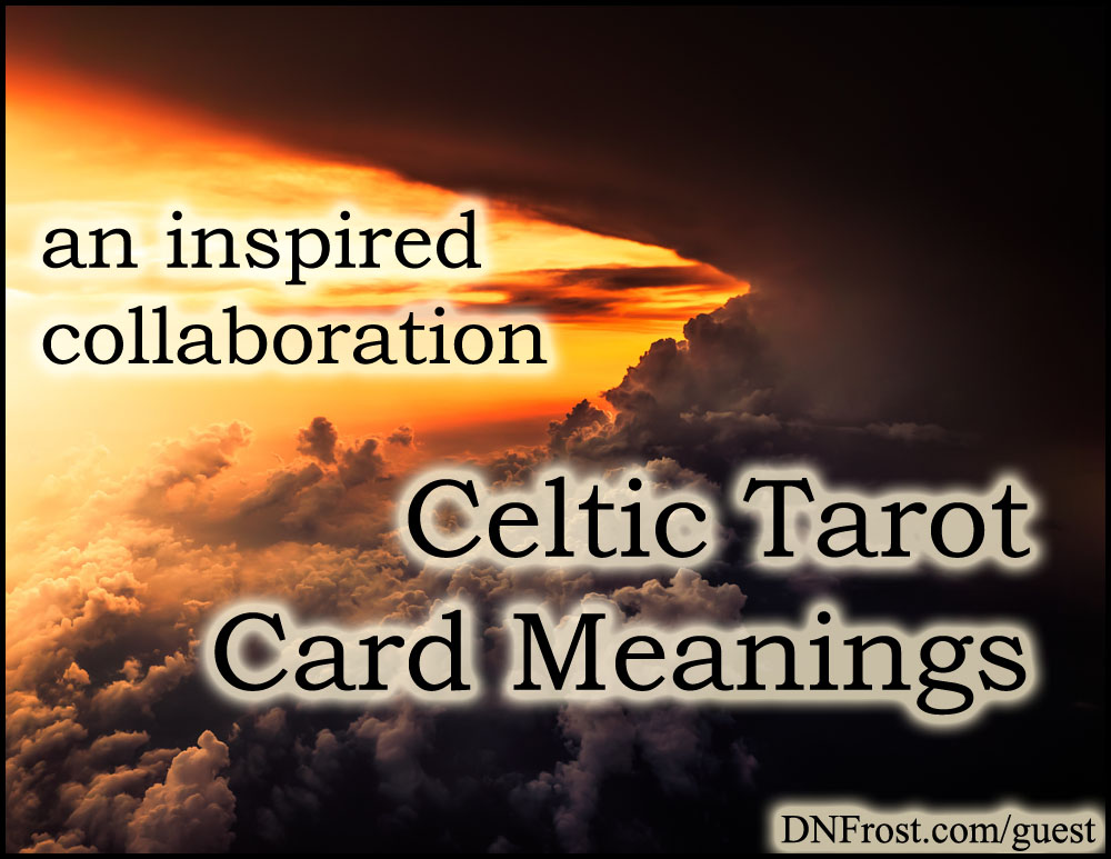 Celtic Tarot Card Meanings: another guest post http://www.dnfrost.com/2015/10/apollos-raven-resource-inspiration.html An inspired collaboration by D.N.Frost @DNFrost13 Part 2 of a series.
