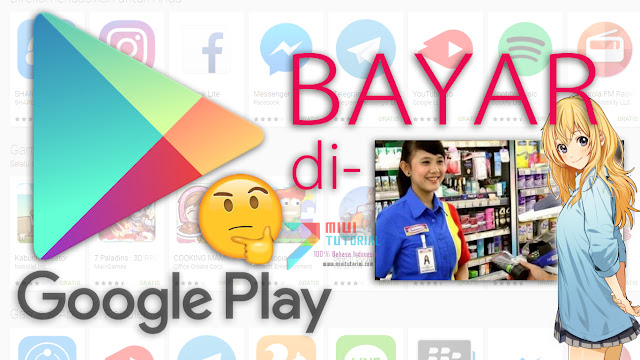 Beli dan Isi Saldo Wallet Google Playstore Sekarang Bisa di Indomaret dan Alfamart Loch! Sudah Nyoba? Ini Cara Pembayarannya