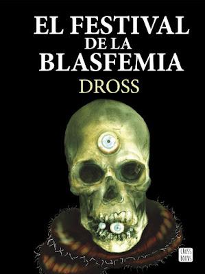 LIBRO - El festival de la blasfemia : Dross Rotzank (Cross Books - 4 Octubre 2016) NOVELA - YOUTUBER - TERROR Edición papel & digital ebook kindle Comprar en Amazon España