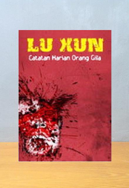 CATATAN HARIAN ORANG GILA, Lu Xun