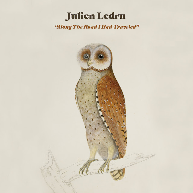 Julien Ledru – Along the Road I Had Traveled