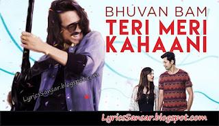 Teri Meri Kahaani-Bhuwan Bam