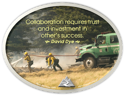 Collaboration requires trust and investment in other's success. - David Dye (engine suppression activities)