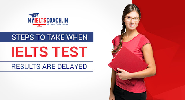 Steps to Take When IELTS Test Results Are Delayed