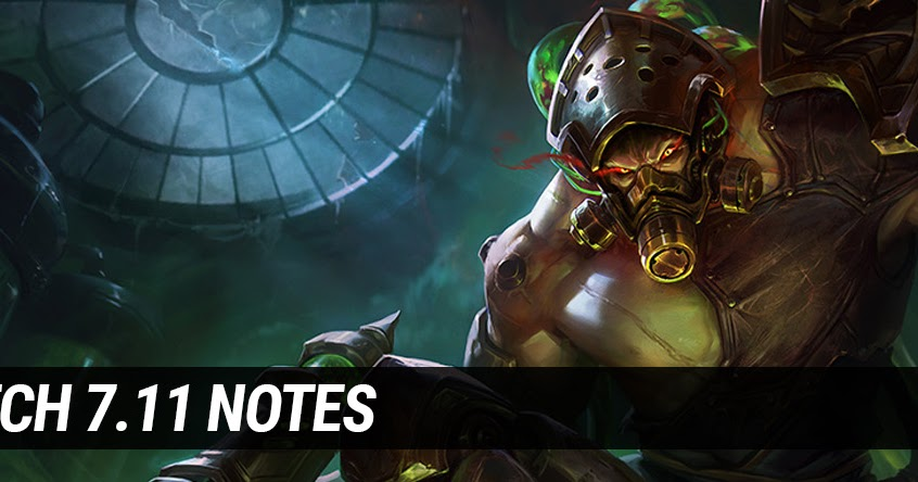 Surrender at 20: Patch 7.11 Notes