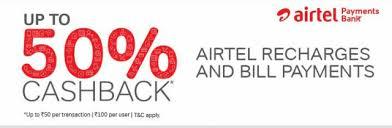 "MyAirtel App – Get 50% Cashback on ""First"" Recharge or Bill Payment/ Merchant payment"