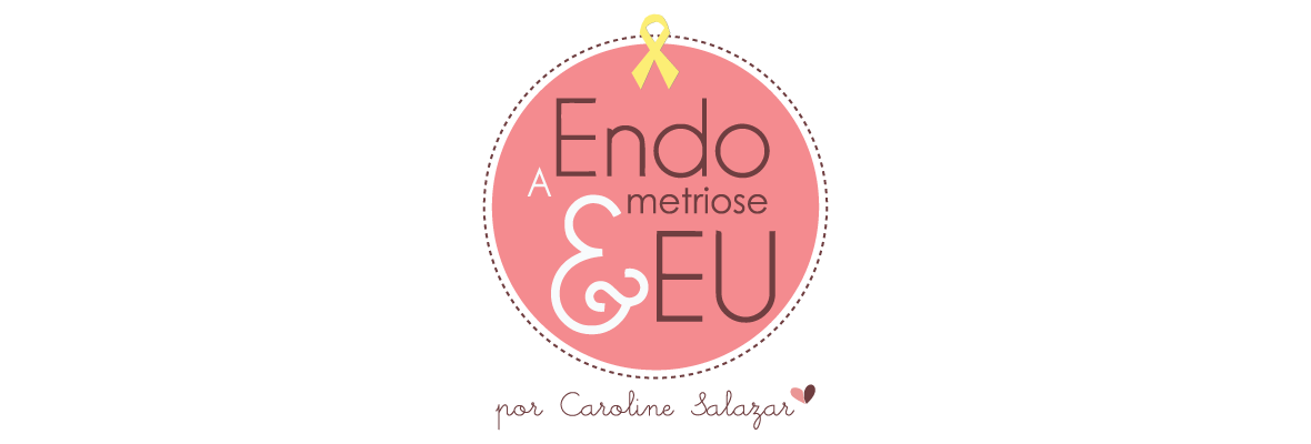A Endometriose e Eu
