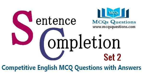 Sentence Completion Test MCQs Set 2