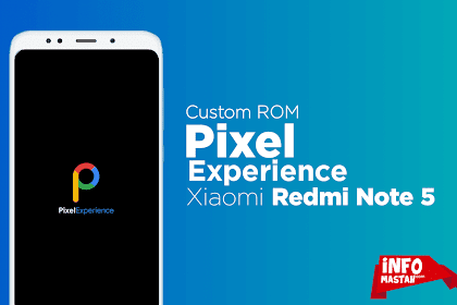 ROM Pixel Experience 9.0 Xiaomi Redmi Note 5/Pro ( Whyred )
