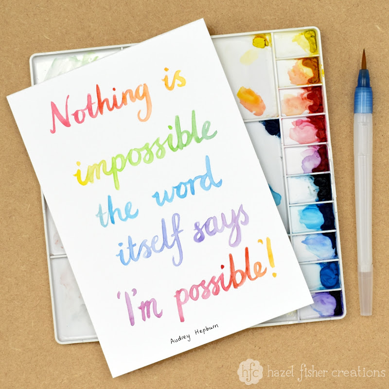Positive Thinking - Nothing is impossible the word itself says I'm possible, hand lettering by Hazel Fisher Creations