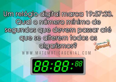 Desafio: Um relógio digital marca 19:57:33. Qual o número mínimo de segundos que devem...