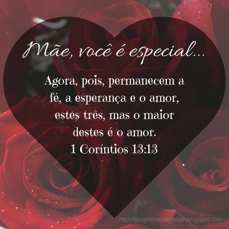 Imagem gospel com versículos bíblicos - Dias das mães - 1 Coríntios 13.13