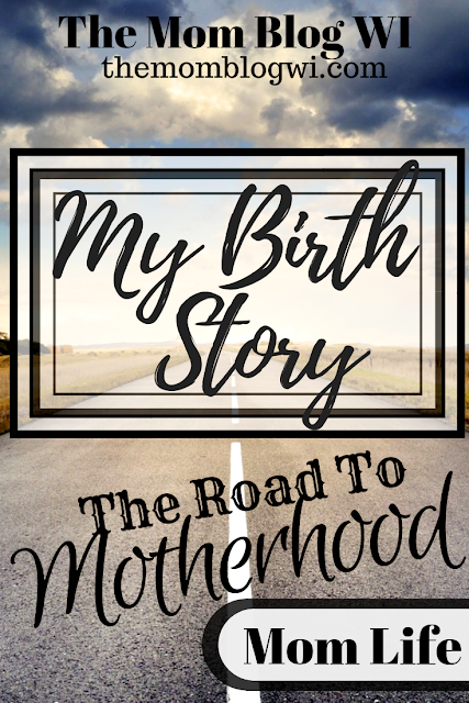 My Birth Story | The Road to Motherhood | The Mom Blog WI #Baby No one asked me if I wanted to have a c-section. #Blogger #TheMomBlogWI