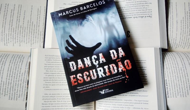 [RESENHA #576] DANÇA DA ESCURIDÃO - MARCUS BARCELLOS