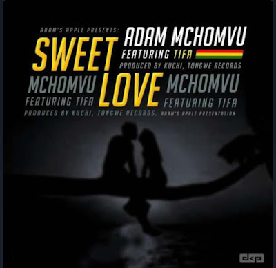 ADAM MCHOMVU Ft TIFA - SWEET LOVE