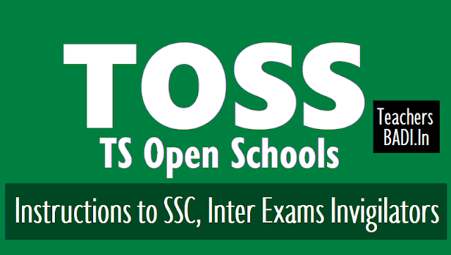 Instructions to TOSS SSC, Inter Exams Invigilators for 2018,hall ticket,invigilator order copy,TS Open school exams schedule,invigilator list download,duties