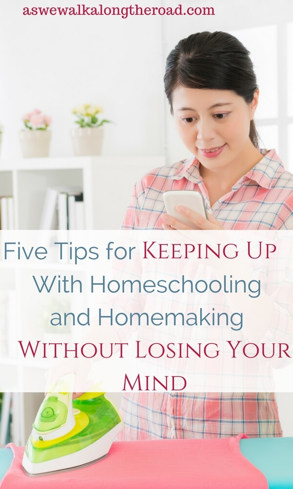 Keeping up with homemaking and homeschooling
