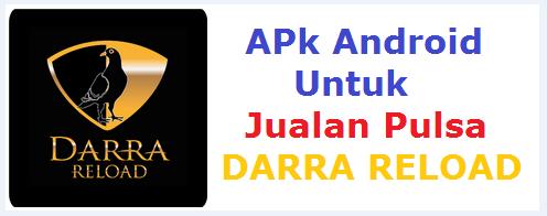 Download Aplikasi Untuk JUALAN PULSA DAN KUOTA Internet Di Android Terbaik Dan Terpercaya 2018 DARRA RELOAD