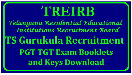 TS Gurukula PGT TGT Recruitment Exam Booklets and Keys Download TS Gurukula PGT TGT Recruitment Exam Booklets and Keys Download Telangana Gurukula TGT PGT Recruitment exam by TREIRB Download Booklets and Preliminary Keys for Paper I Paper II and Paper III . Telangana Residential Educational Institutions Recruitment Board called as Gurukula Recruitment exam Question Paper Booklets and Initial keys Download ts-gurukula-pgt-tgt-question-paper-booklets-preliminary-keys-download-treirb/2018/10/ts-gurukula-pgt-tgt-question-paper-booklets-preliminary-final-key-selection-list-download-treirb..html