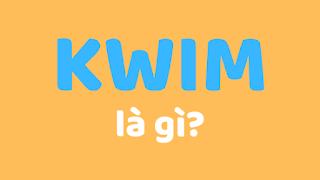 kwim là gì