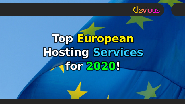 Top 6 European Web Hosting Services for 2020! - Clevious
