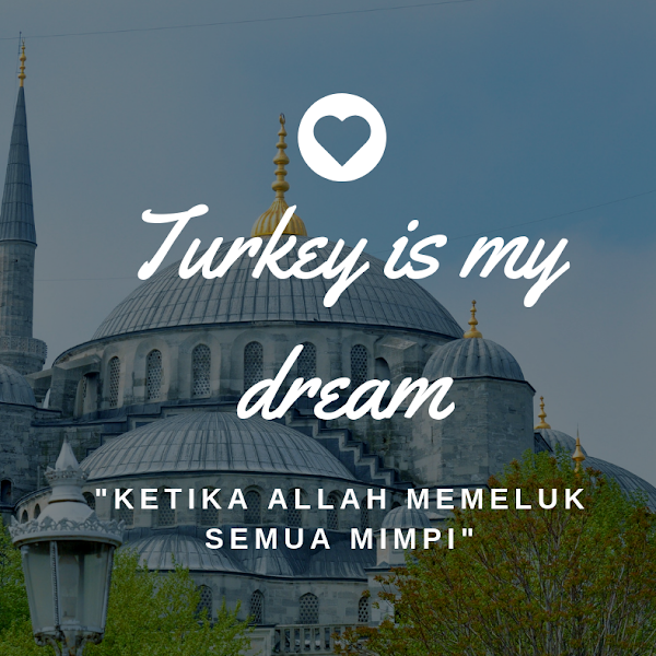 Day 13: Turkey Is My Dream