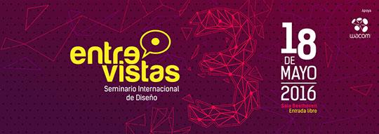 Seminario Internacional de Diseño. Entre-vistas
