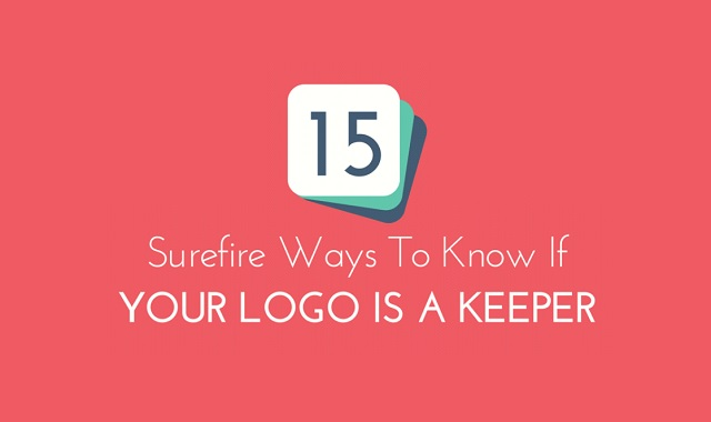 15 Surefire Ways to Know If Your Logo Is a Keeper