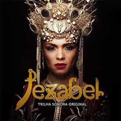 CD Jezabel: Trilha Sonora Oficial Da Novela 2019