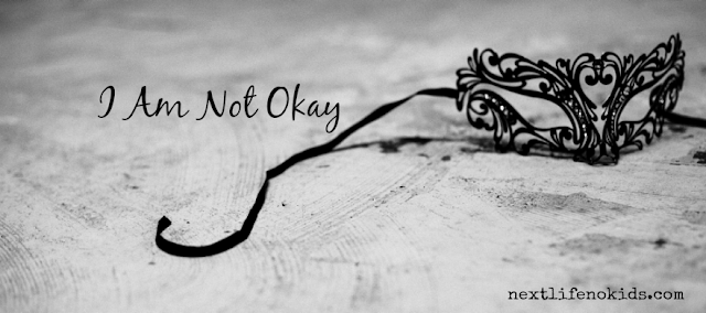 I Am Not Okay - Next Life, NO Kids #honesty #BeReal