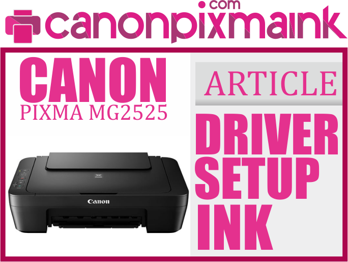 Canon Pixma Mg2525 Driver Download Setup And Ink Canon Pixma Ink