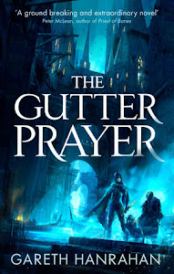 The Gutter Prayer (The Black Iron Legacy #1) by Gareth Ryder-Hanrahan