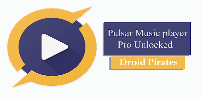 Download Pulsar Music Player Pro + Mod Apk v1.10.2 [Unlocked] [Latest] on Droid Pirates.
