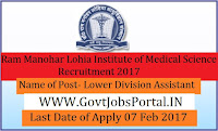 Dr. Ram Manohar Lohia Institute of Medical Sciences Recruitment 2017- 160 Lower Division Assistant Officer