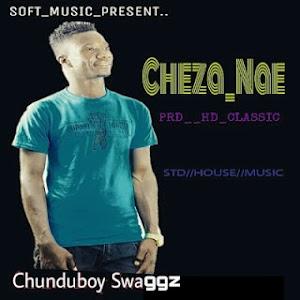 Download Mp3 | Chunduboy Swaggz - Cheza Nae