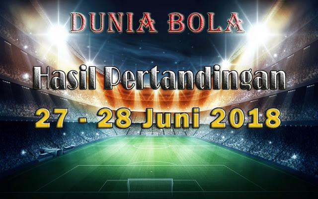 Hasil Pertandingan Sepak Bola Tanggal 27 - 28 Juni 2018