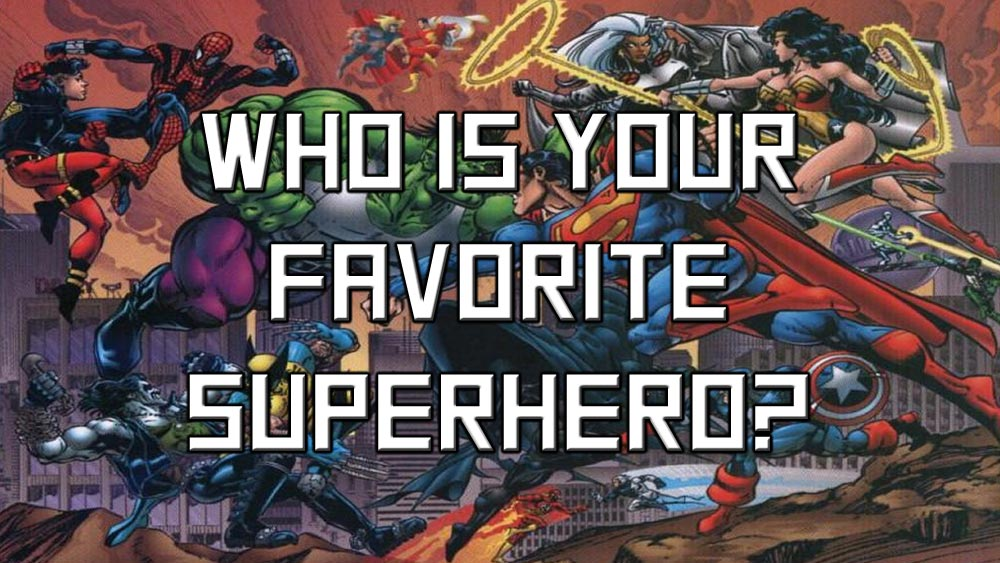 Listing our favorite comic book characters from Marvel and DC