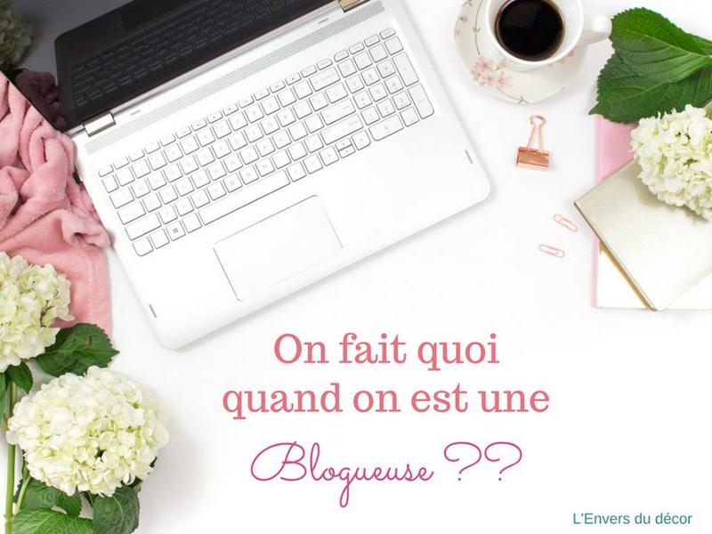 On fait quoi quand on est une Blogueuse ?