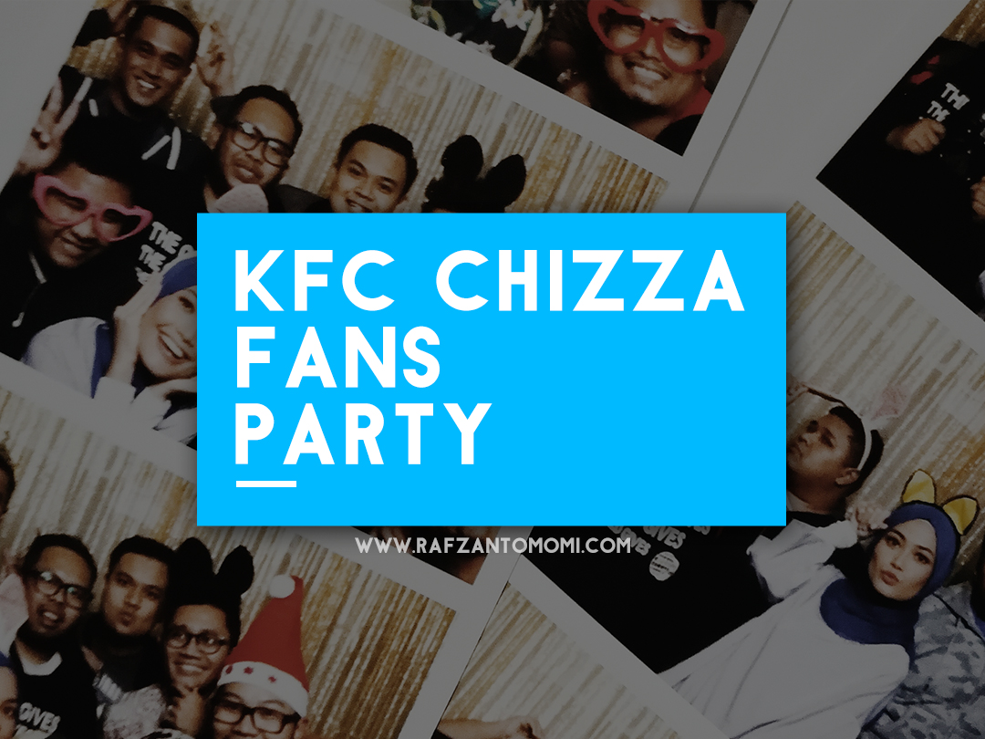 Aca-awesome Di KFC Chizza Fans Party !