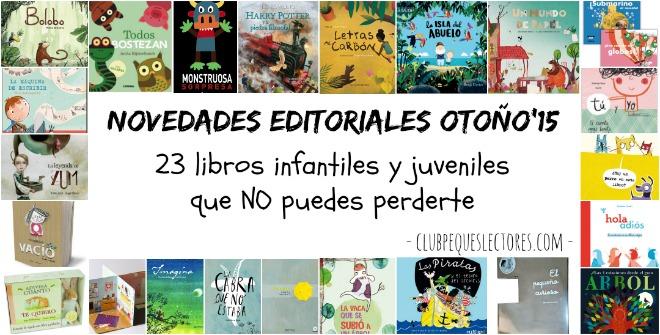 Libros infaniles o juveniles novedades editoriales otoño 2015