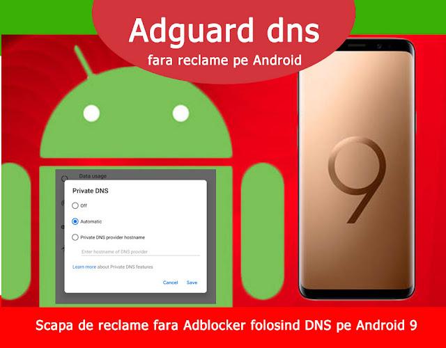 Cum sa blochezi reclamele pe Android 9 folosind DNS