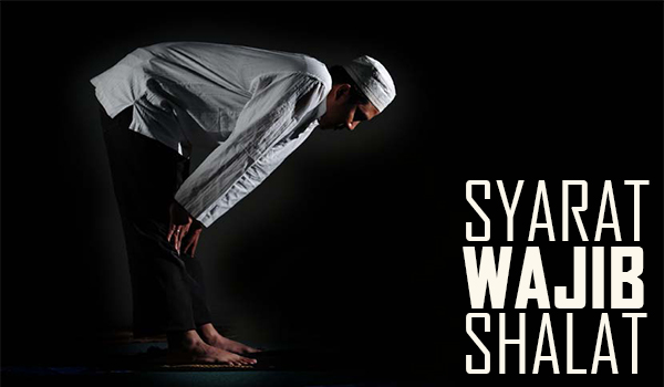 #3 Syarat Wajib Shalat Bagi Orang Islam (Lengkap Dengan Hadits)