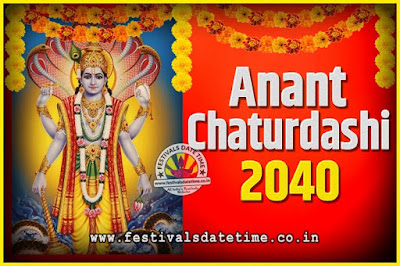 2040 Anant Chaturdashi Pooja Date and Time, 2040 Anant Chaturdashi Calendar