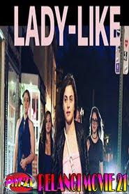 Trailer-Movie-Lady-Like-2019