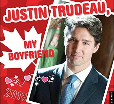 Justin Trudeau, My Boyfriend 2018 Wall Calendar