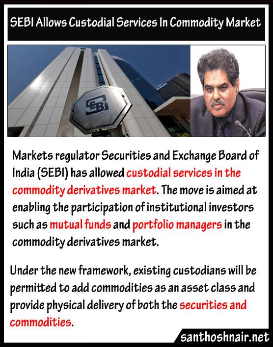 SEBI allows custodial services in Commodity Market
