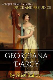 Book cover: Georgiana Darcy: A Sequel to Jane Austen's Pride & Prejudice by Alice Isakova