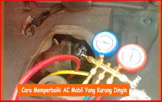 Cara Memperbaiki AC Mobil Yang Kurang Dingin